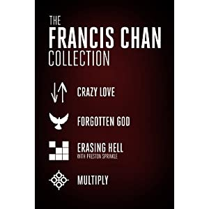 The Francis Chan Collection: Crazy Love, Forgotten God, Erasing Hell, and Multiply