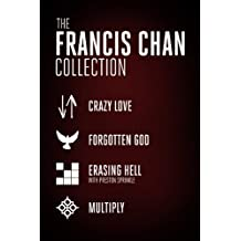 The Francis Chan Collection: Crazy Love, Forgotten God, Erasing Hell, and Multiply (English Edition)