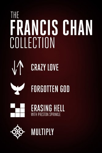 The Francis Chan Collection: Crazy Love, Forgotten God, Erasing Hell, and Multiply cover