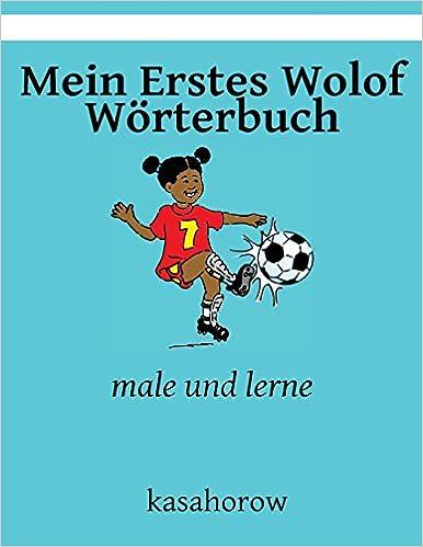 Book Mein Erstes Wolof Wörterbuch: male und lerne (kasahorow Deutsch Wolof)