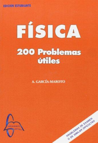 Descargar Libro Fisica - 200 Problemas Utiles Antonio Garcia Maroto
