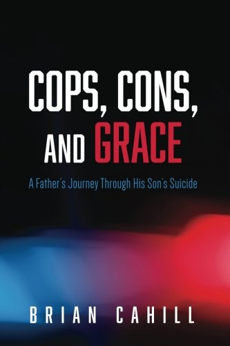 Cops, Cons, and Grace: A Father