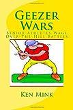 Geezer Wars, Ken Mink, 1466341645