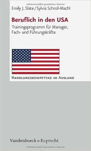 Book Beruflich in den USA: Trainingsprogramm fur Manager, Fach- und Fuhrungskrafte (Handlungskompetenz im Ausland) 3rd edition by Slate, Emily (2009)