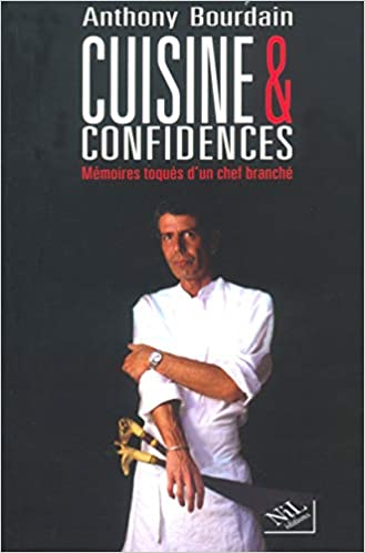 Cuisines Et Confidences Amazon Co Uk Anthony Bourdain Aline