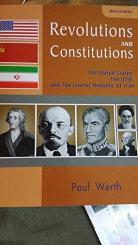 Revolutions and Constitutions the United States, the USSR, and the Islamic Republic of Iran (Constitution Of The Islamic Republic Of Iran)