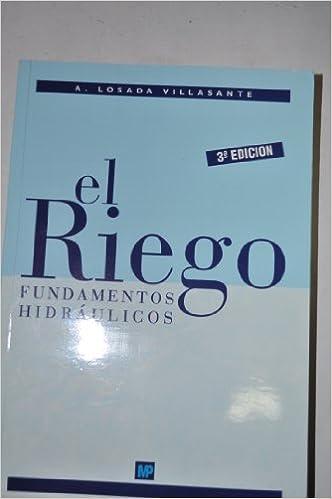 Descargas de libros electrónicos gratis El riego - fundamentos hidraulicos 3ªedicion in Spanish PDF CHM ePub
