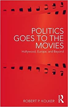Descargar Utorrent Politics Goes To The Movies: Hollywood, Europe, And Beyond Paginas Epub Gratis