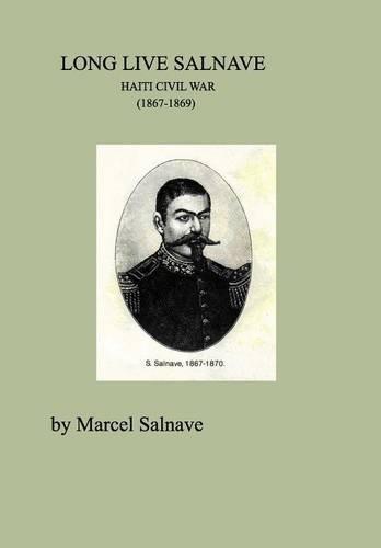 LONG LIVE SALNAVE HAITI CIVIL WAR (1867-1869)