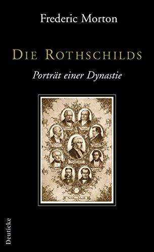 Die Rothschilds: Portrait einer Dynastie