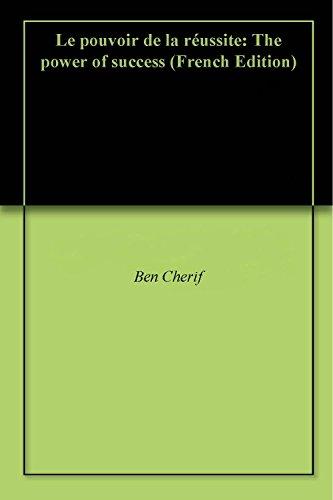 Le pouvoir de la réussite: Un état d'esprit (French Edition)