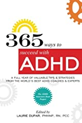 365 ways to succeed with ADHD: A Full Year of Valuable Tips and Strategies From the World's Best Coaches and Experts Paperback