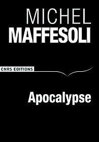 Apocalypse par Michel Maffesoli