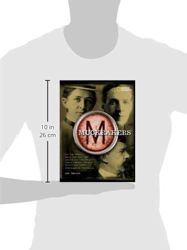 Muckrakers: How Ida Tarbell, Upton Sinclair, and Lincoln Steffens Helped Expose Scandal, Inspire Reform, and Invent Investigative Journalism (World History Biographies) by National Geographic Children's Books (Image #1)