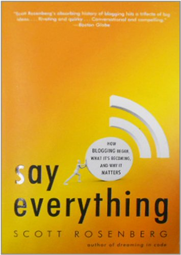 Say-Everything-How-Blogging-Began-What-Its-Becoming-and-Why-It-Matters