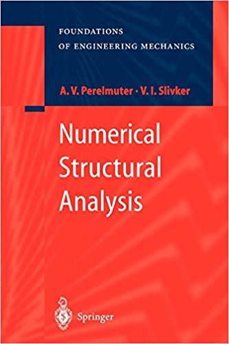 Numerical Structural Analysis Methods Models And Pitfalls Anatoly