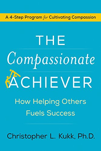 The Compassionate Achiever: How Helping Others Fuels Success book cover
