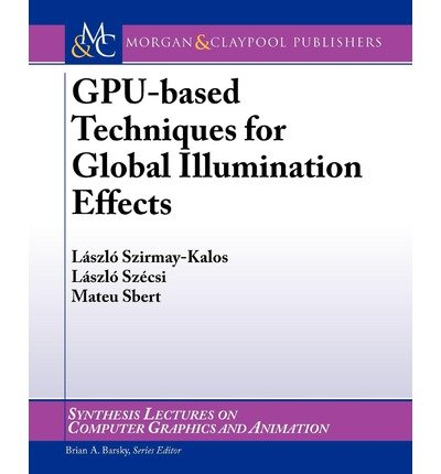 [(GPU-based Techniques for Global Illumination Effects )] [Author: Mateu Sbert] [Aug-2008]