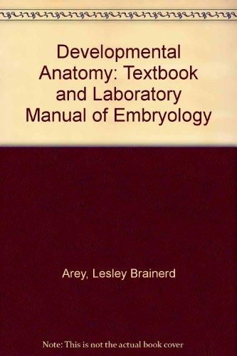 Developmental Anatomy: Textbook and Laboratory Manual of Embryology