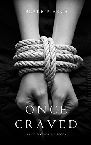Once Craved (a Riley Paige Mystery-Book #3)