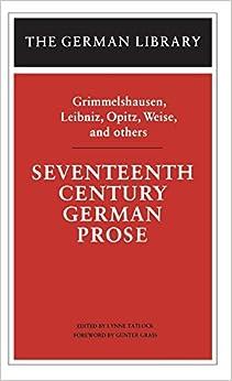 Book Seventeenth Century German Prose: Grimmelshausen, Leibniz, Opitz, Weise, and others (German Library)