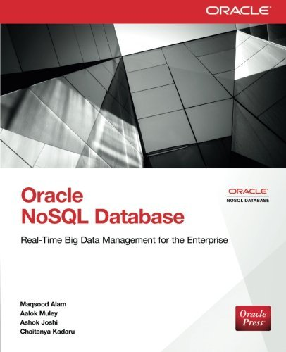 Oracle NoSQL Database: Real-Time Big Data Management for the Enterprise Pdf