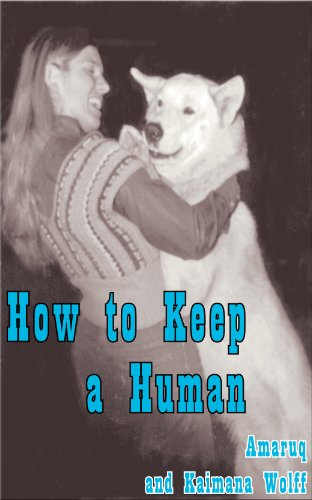 How to Keep a Human (The True Woods Tales Book 1)