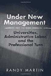 Under New Management: Universities, Administrative Labor, and the Professional Turn