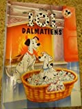 Disney's Les 101 Dalmatiens (101 Dalmatians French edition)
