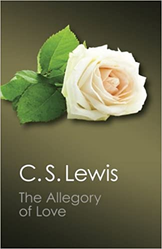 Amazon The Allegory Of Love A Study In Medieval Tradition