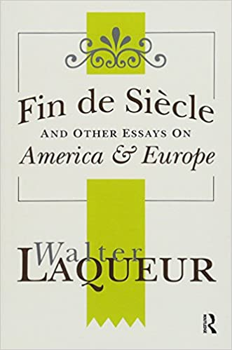 Amazoncom Fin De Siecle And Other Essays On America And Europe  Amazoncom Fin De Siecle And Other Essays On America And Europe   Walter Laqueur Books Assistance With Writing An Argumentative also Bibliography Help  Writing A Book Online