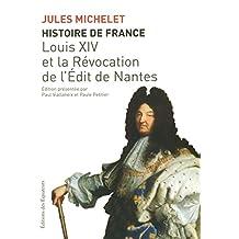 Histoire de France - Tome 13: Louis XIV et la Révocation de l'Édit de Nantes