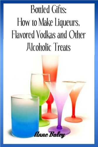 Liqueur Irish (Bottled Gifts: How to Make Liqueurs, Flavored Vodkas and Other Alcoholic Treats)