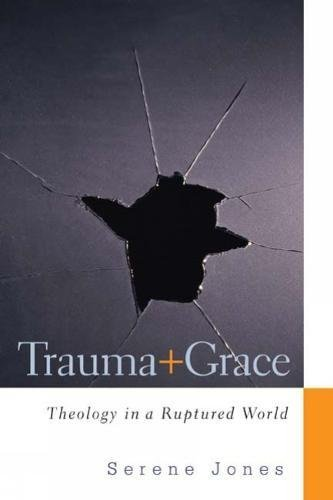 Cover of Trauma and Grace: Theology in a Ruptured World