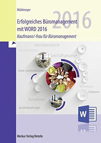 Erfolgreiches Büromanagement mit WORD 2016: Kaufmann/-frau für Büromanagement