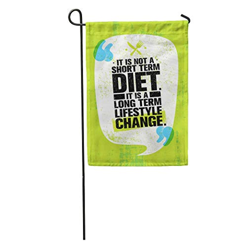 zhurunshangmaoGYS Garden Flag It is Not Short Time Diet Long Term Lifestyle Change Home Yard House Decor Barnner Outdoor Stand 12x18 Inches Flag