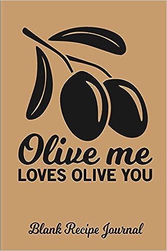 olive me loves olive you blank recipe journal blank cookbook