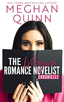 The Virgin Romance Novelist Chronicles by [Quinn, Meghan]