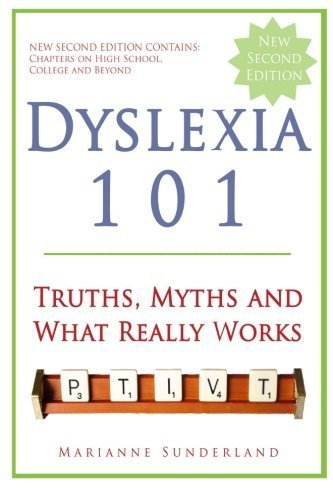 Dyslexia 101: Truths, Myths and What Really Works by Marianne Sunderland (2015-10-30)