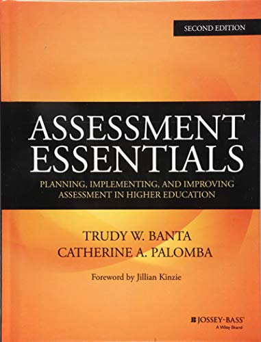 Assessment Essentials: Planning, Implementing, and Improving Assessment in Higher Education (Jossey-Bass Higher and Adul