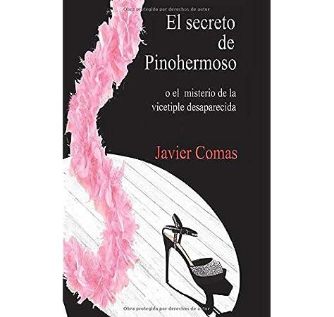 El Secreto de Pinohermoso: o el misterio de la vicetiple ...