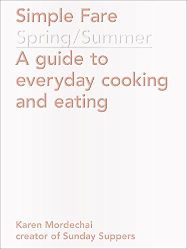 Simple Fare: Spring and Summer by Karen Mordechai