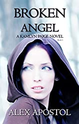 Broken Angel: A Kamlyn Paige Novel (Chronicles of a Supernatural Huntsman Book 1)