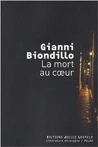 La mort au coeur par Gianni Biondillo