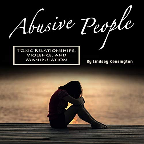 Pdf Parenting Abusive People: Toxic Relationships, Violence, and Manipulation