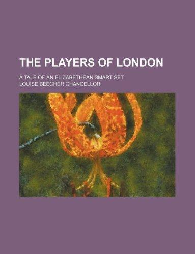 The Players of London; a tale of an Elizabethean smart set ebook
