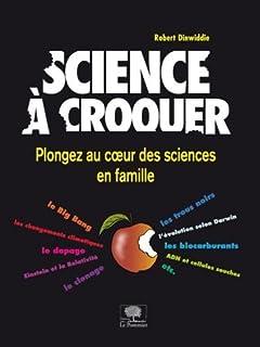 Science à croquer : les découvertes scientifiques pour toute la famille