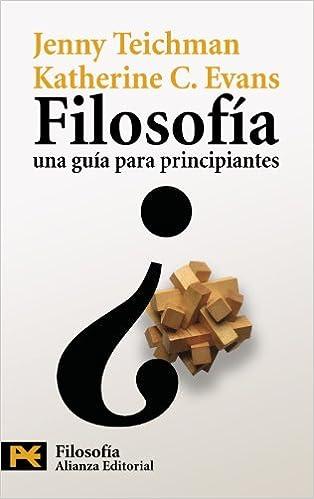 Filosofía: una guía para principiantes El Libro De Bolsillo - Filosofía: Amazon.es: Jenny Teichman, Katherine C. Evans, Teresa Rocha Barco: Libros