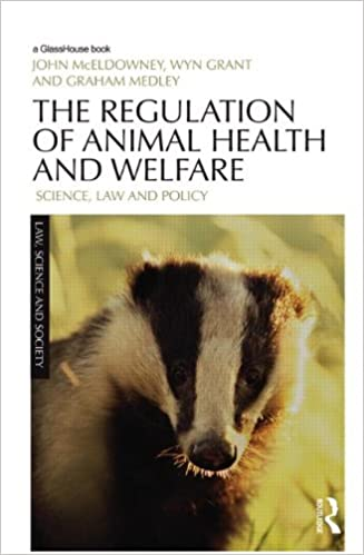 Book The Regulation of Animal Health and Welfare: Science, Law and Policy (Law, Science and Society)