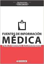 Fuentes de información médica: 6 (EL PROFESIONAL DE LA INFORMACIÓN)